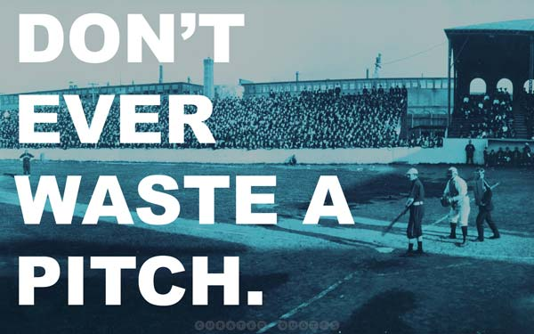 Don't Waste A Baseball Pitch